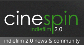 cinespin indiefilm 2.0 news and community